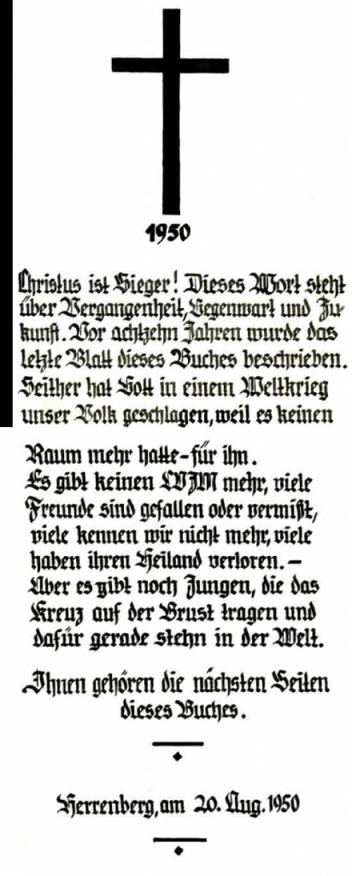 Wahrscheinlich ahnte am 50 jährigen Jubiläum noch niemand, wie die Geschichte mit dem Deutschen Volk und dem CVJM Herrenberg in den nächsten Jahren weiterging. Die nächste Seite dokumentiert die Analyse der Kriegserlebnisse unserer CVJM-Vorgänger in einer eindrücklichen Art und Weise.